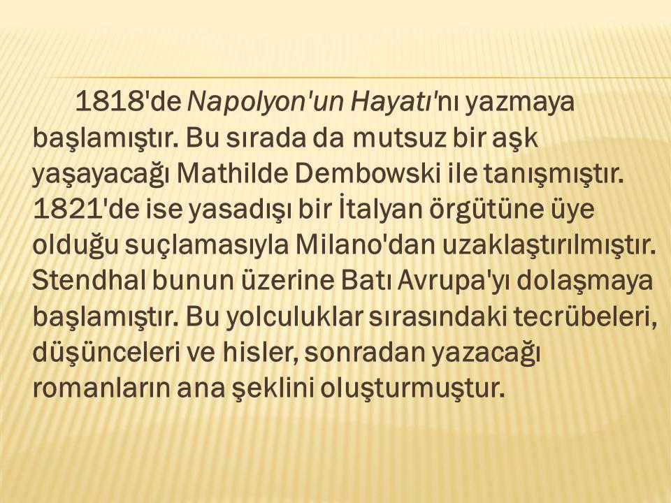 1818 de Napolyon un Hayatı nı yazmaya başlamıştır