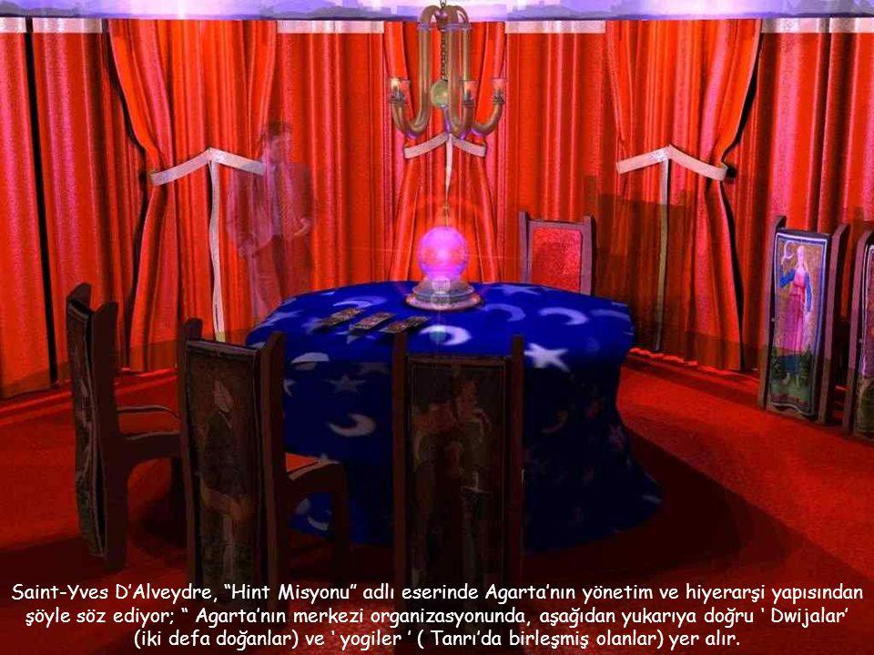 Saint-Yves D'Alveydre, Hint Misyonu adlı eserinde Agarta'nın yönetim ve hiyerarşi yapısından şöyle söz ediyor; Agarta'nın merkezi organizasyonunda, aşağıdan yukarıya doğru ' Dwijalar' (iki defa doğanlar) ve ' yogiler ' ( Tanrı'da birleşmiş olanlar) yer alır.