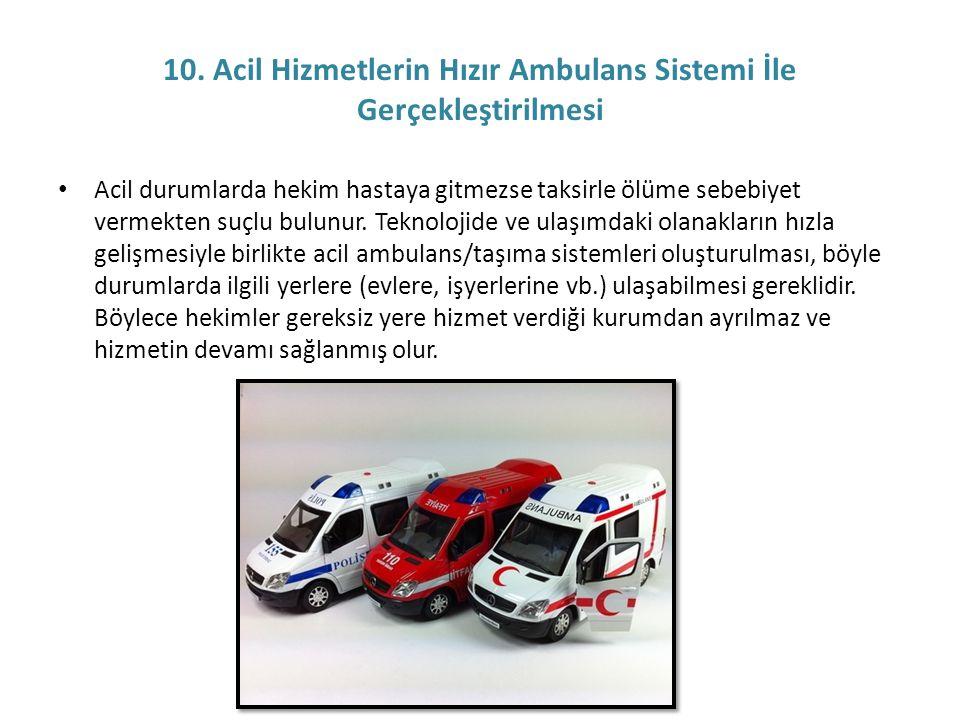 10. Acil Hizmetlerin Hızır Ambulans Sistemi İle Gerçekleştirilmesi