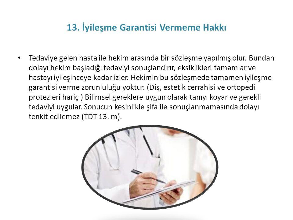 13. İyileşme Garantisi Vermeme Hakkı