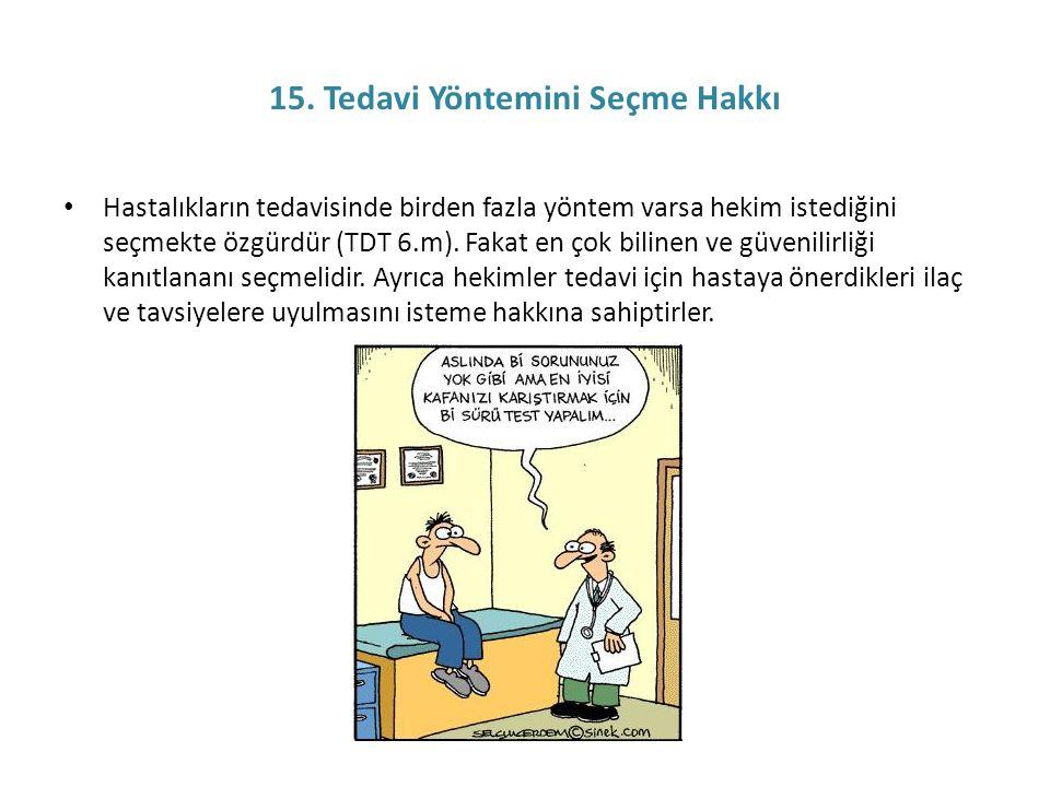 15. Tedavi Yöntemini Seçme Hakkı