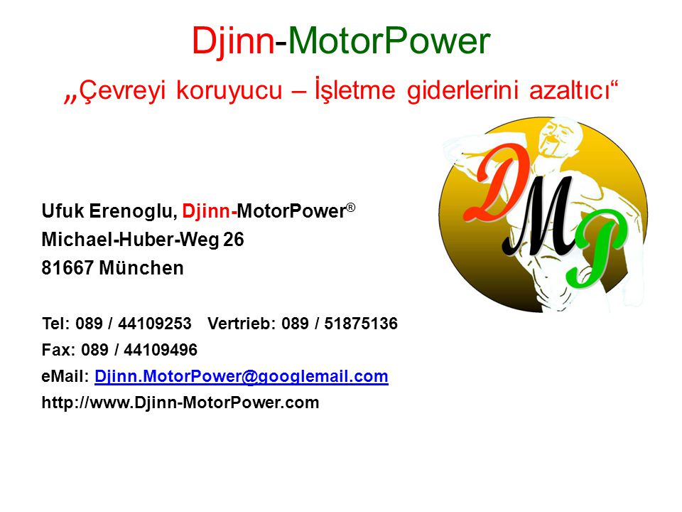 """Djinn-MotorPower """"Çevreyi koruyucu – İşletme giderlerini azaltıcı"""