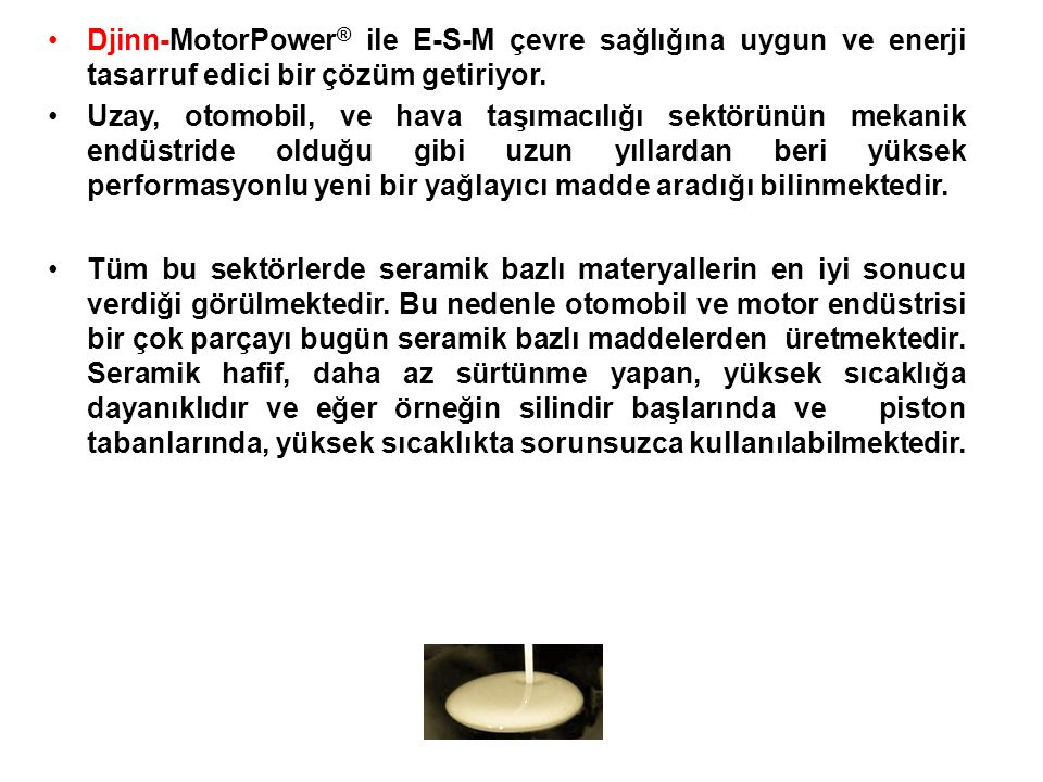 Djinn-MotorPower® ile E-S-M çevre sağlığına uygun ve enerji tasarruf edici bir çözüm getiriyor.