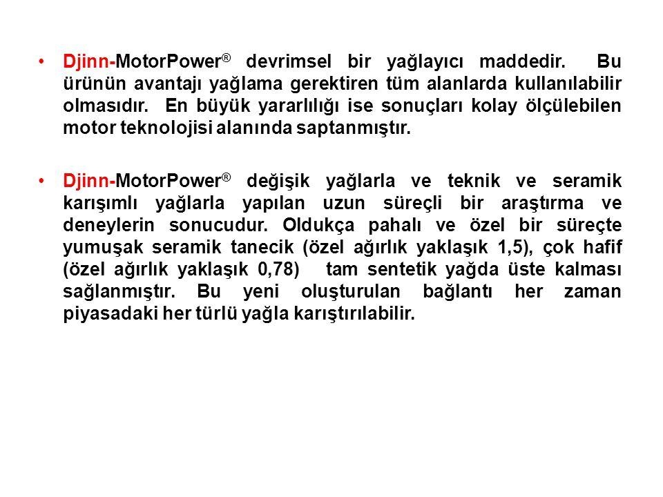 Djinn-MotorPower® devrimsel bir yağlayıcı maddedir
