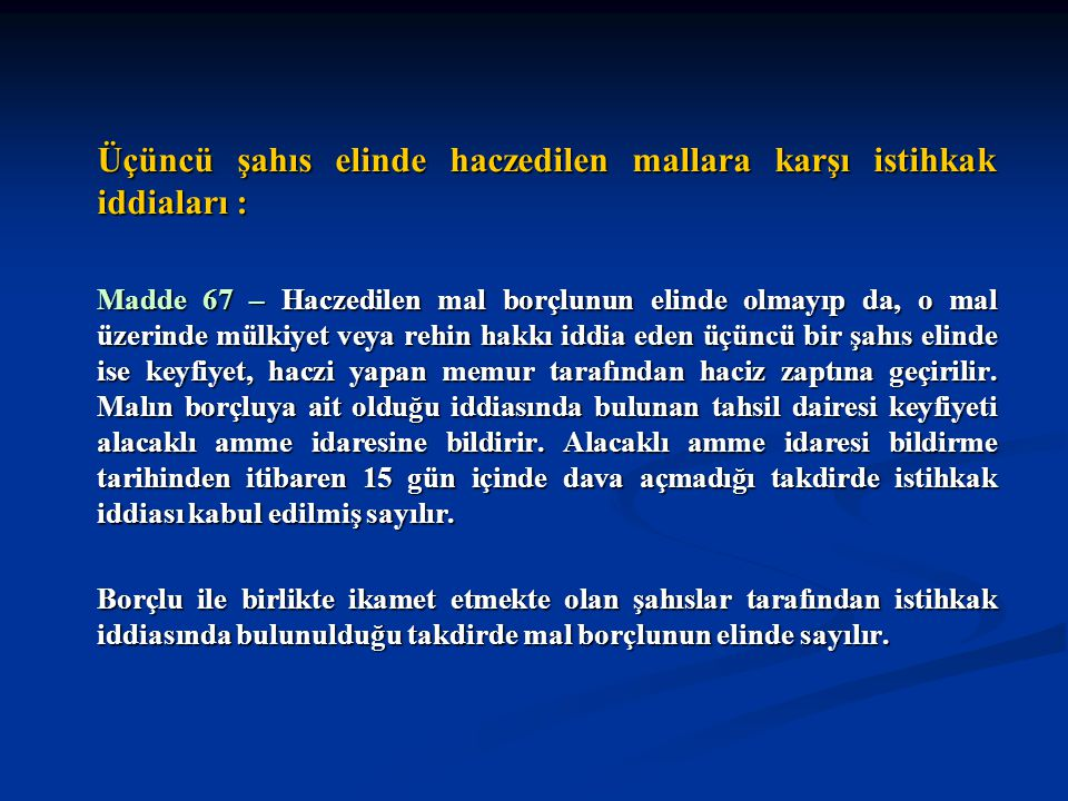 Üçüncü şahıs elinde haczedilen mallara karşı istihkak iddiaları :