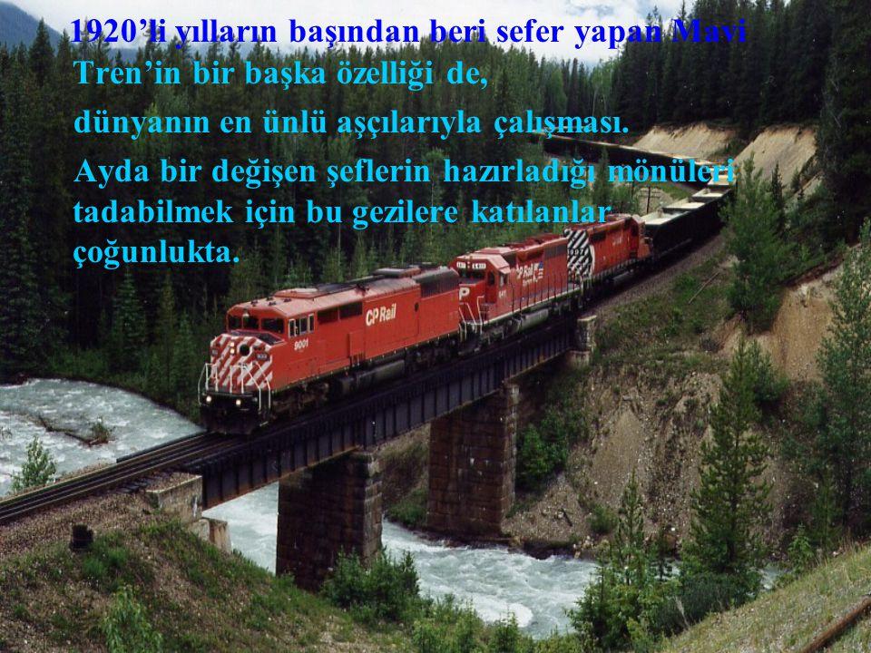 1920'li yılların başından beri sefer yapan Mavi Tren'in bir başka özelliği de,