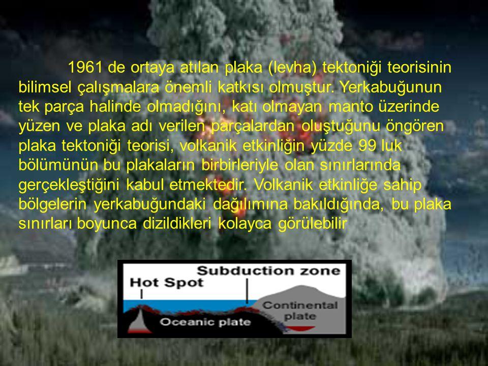 1961 de ortaya atılan plaka (levha) tektoniği teorisinin bilimsel çalışmalara önemli katkısı olmuştur.
