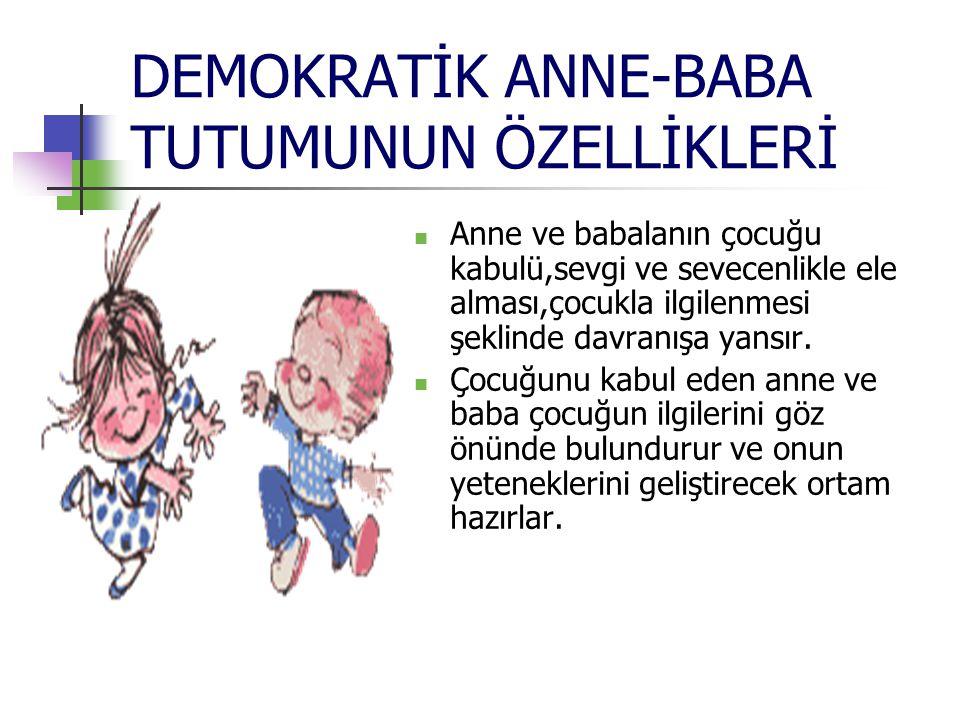 DEMOKRATİK ANNE-BABA TUTUMUNUN ÖZELLİKLERİ