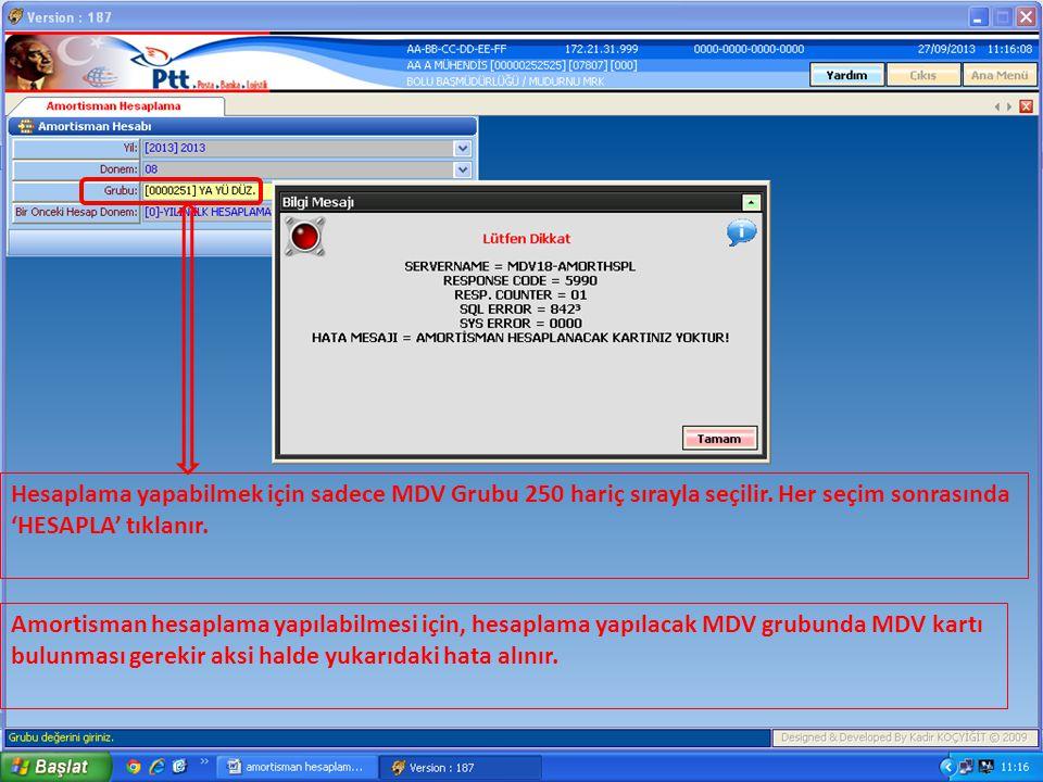 Hesaplama yapabilmek için sadece MDV Grubu 250 hariç sırayla seçilir