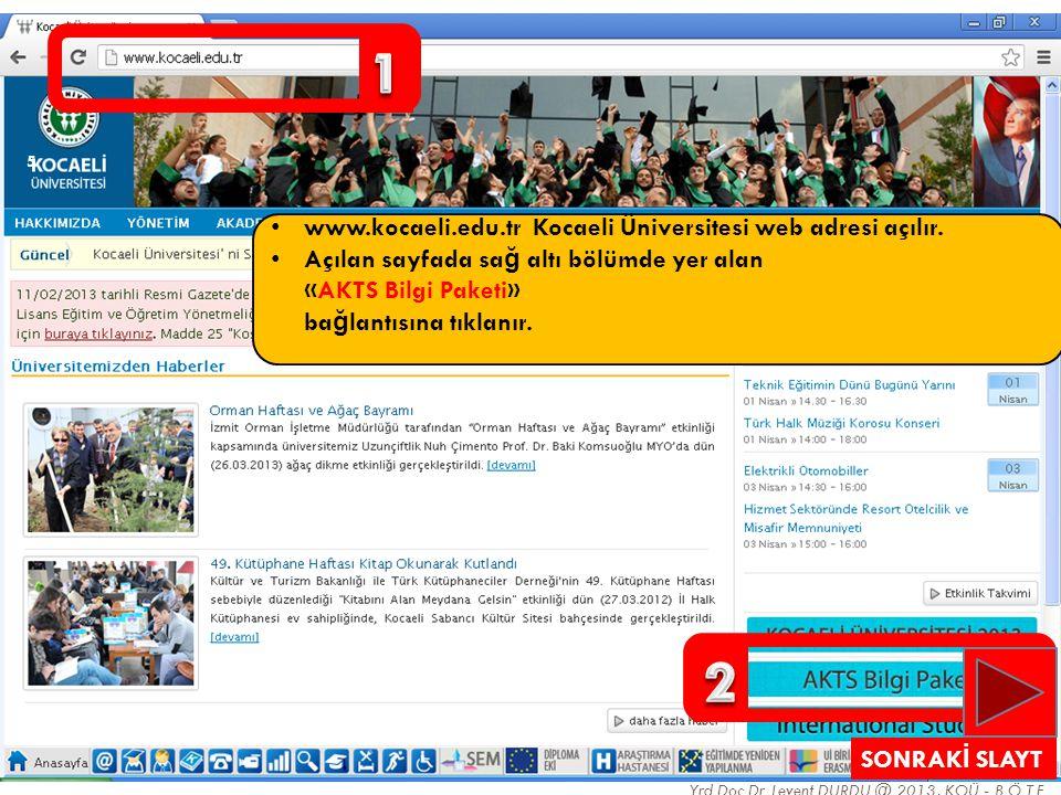1 2 www.kocaeli.edu.tr Kocaeli Üniversitesi web adresi açılır.
