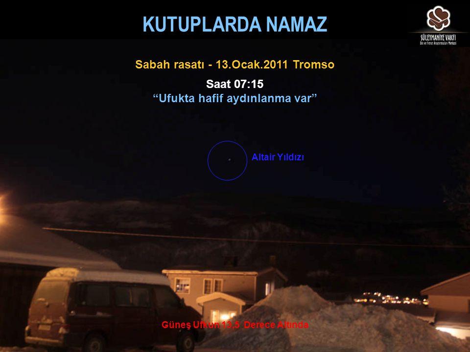 KUTUPLARDA NAMAZ Sabah rasatı - 13.Ocak.2011 Tromso Saat 07:15