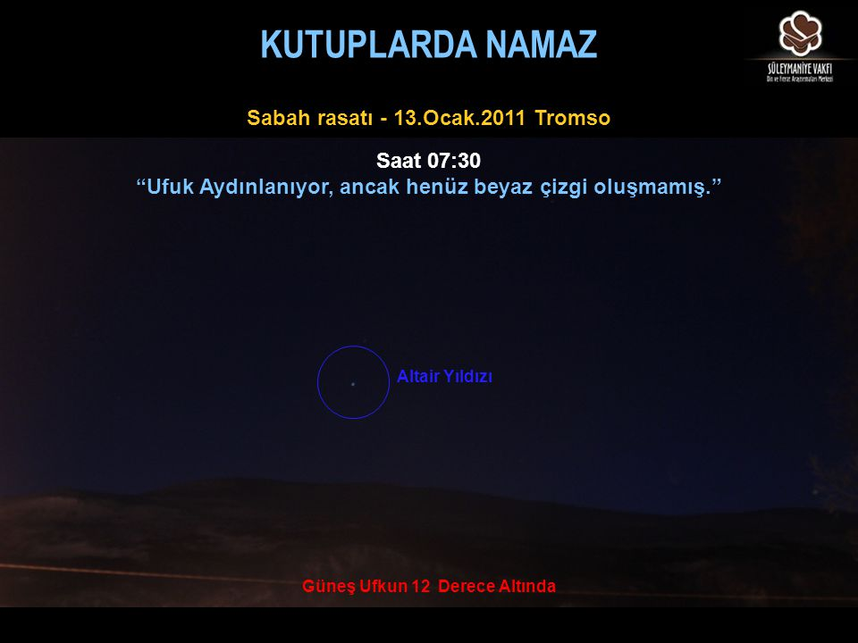 KUTUPLARDA NAMAZ Sabah rasatı - 13.Ocak.2011 Tromso Saat 07:30