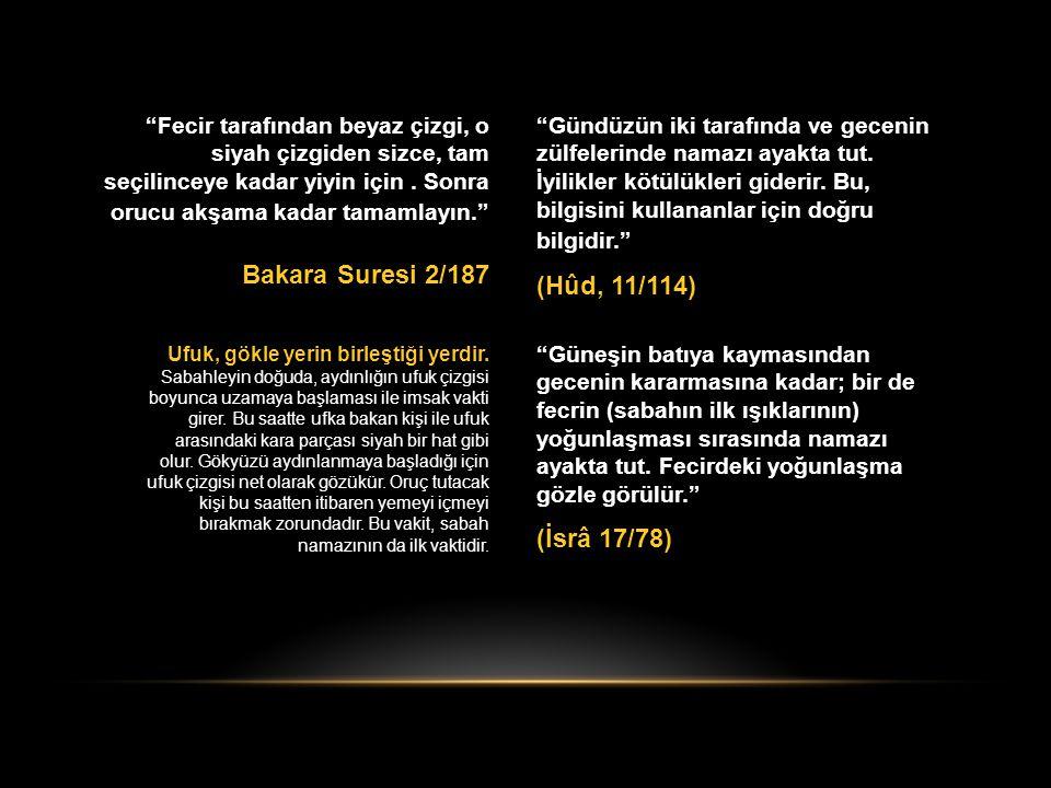 Bakara Suresi 2/187 (Hûd, 11/114) (İsrâ 17/78)