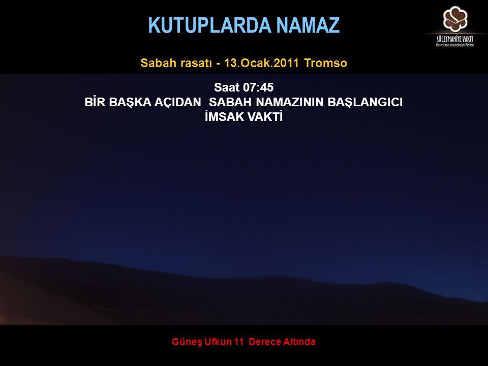 KUTUPLARDA NAMAZ Sabah rasatı - 13.Ocak.2011 Tromso Saat 07:45