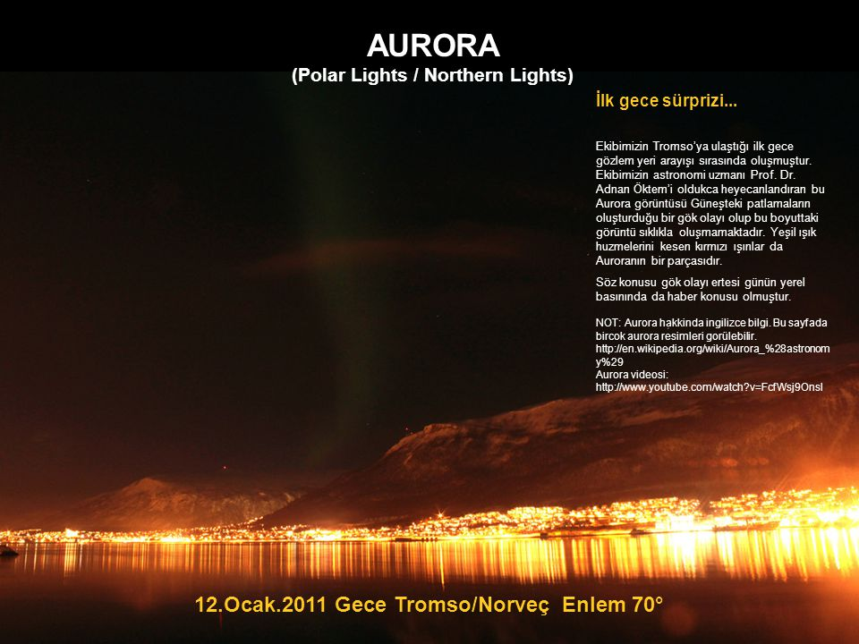 AURORA 12.Ocak.2011 Gece Tromso/Norveç Enlem 70°