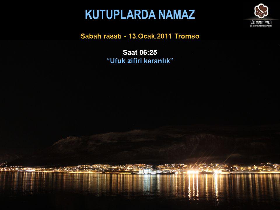 Sabah rasatı - 13.Ocak.2011 Tromso Ufuk zifiri karanlık