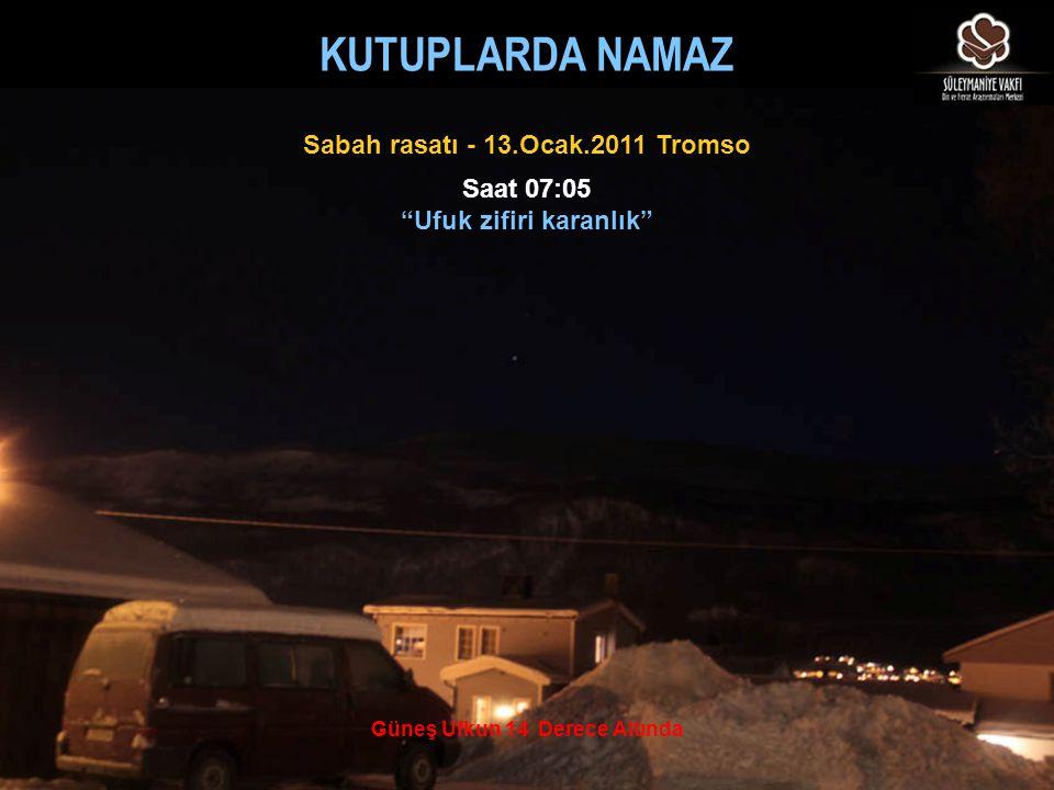 KUTUPLARDA NAMAZ Sabah rasatı - 13.Ocak.2011 Tromso Saat 07:05