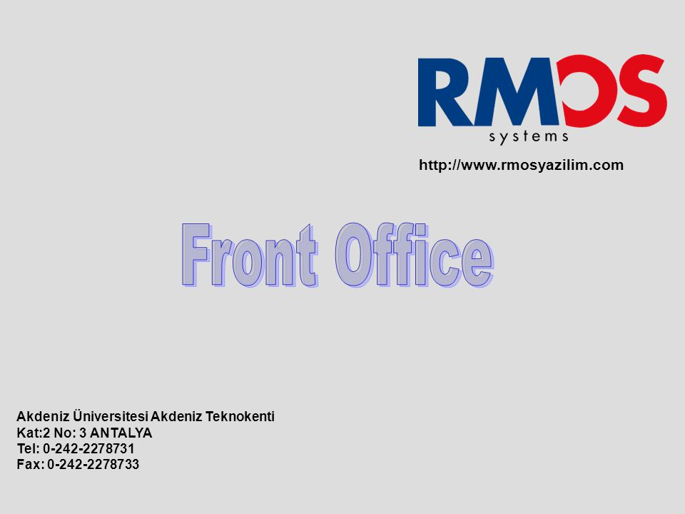 Front Office http://www.rmosyazilim.com