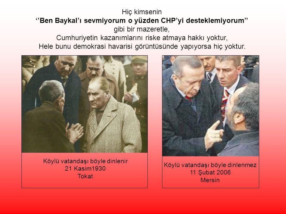 ''Ben Baykal'ı sevmiyorum o yüzden CHP'yi desteklemiyorum''