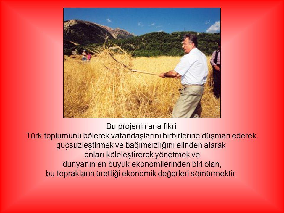 Türk toplumunu bölerek vatandaşlarını birbirlerine düşman ederek