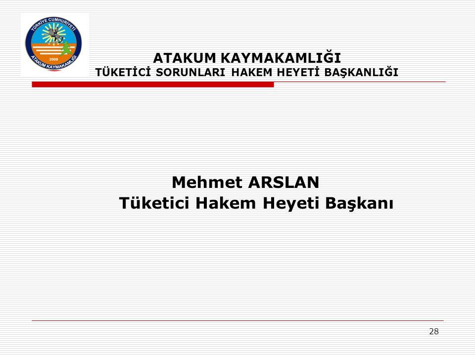 Mehmet ARSLAN Tüketici Hakem Heyeti Başkanı