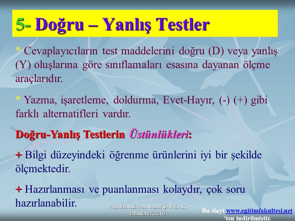 5- Doğru – Yanlış Testler