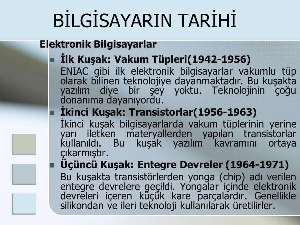 BİLGİSAYARIN TARİHİ Elektronik Bilgisayarlar