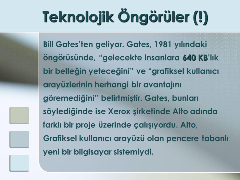 Teknolojik Öngörüler (!)