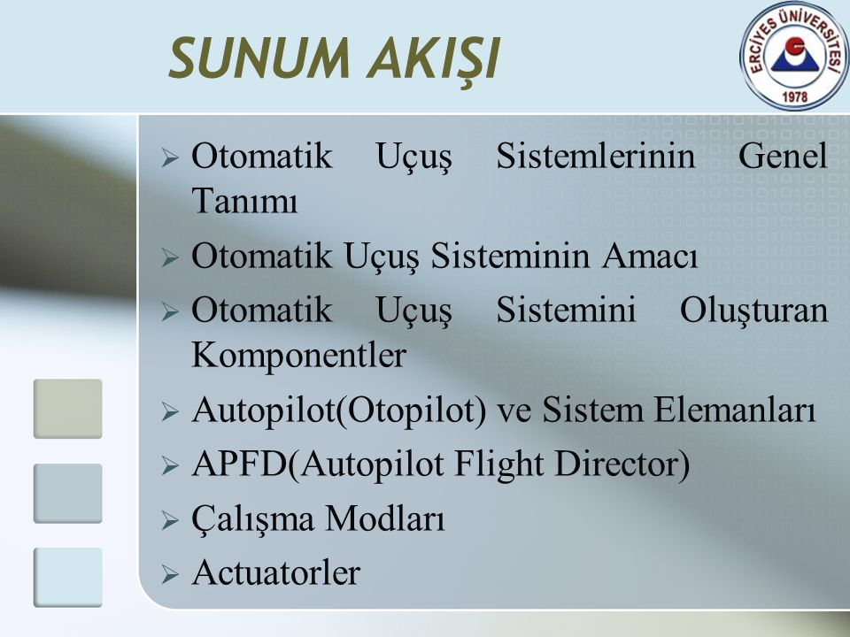 SUNUM AKIŞI Otomatik Uçuş Sistemlerinin Genel Tanımı