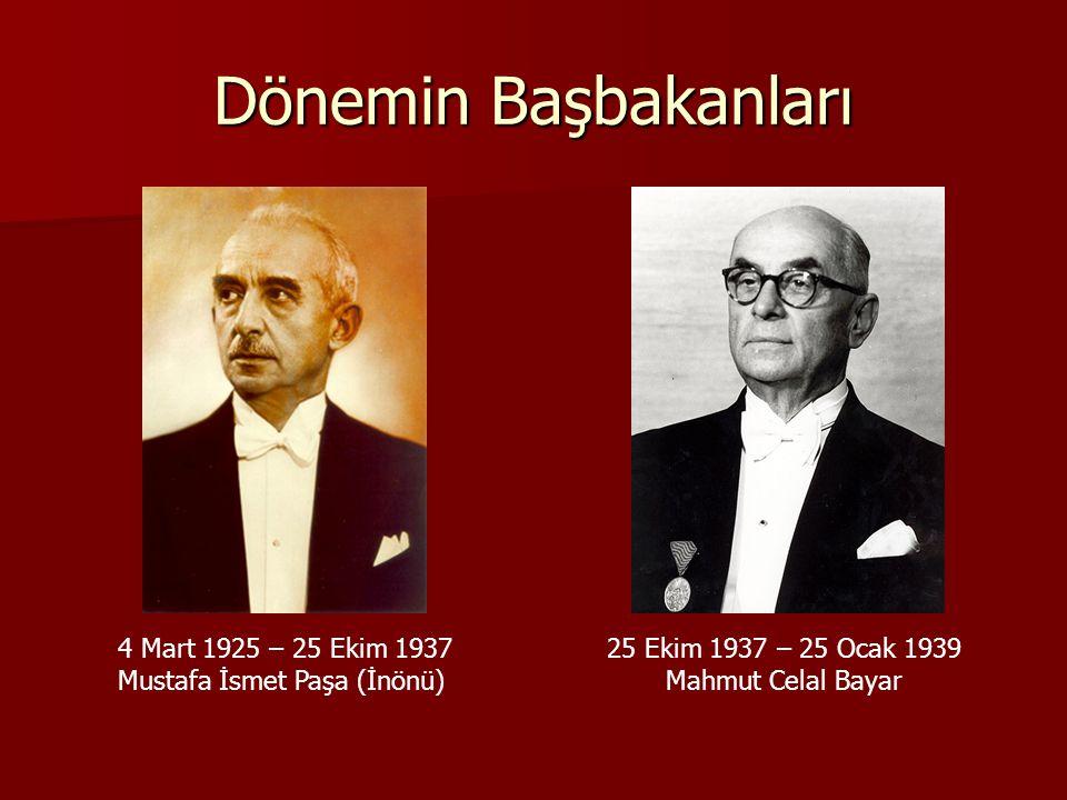 Dönemin Başbakanları 4 Mart 1925 – 25 Ekim 1937