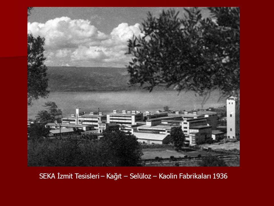 SEKA İzmit Tesisleri – Kağıt – Selüloz – Kaolin Fabrikaları 1936