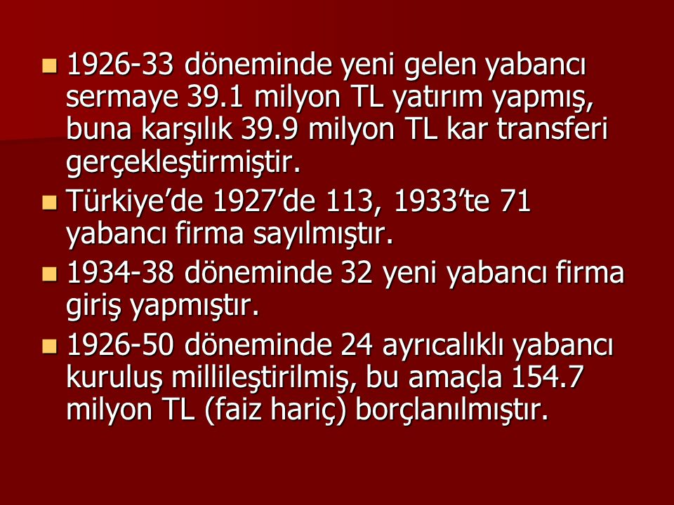 1926-33 döneminde yeni gelen yabancı sermaye 39
