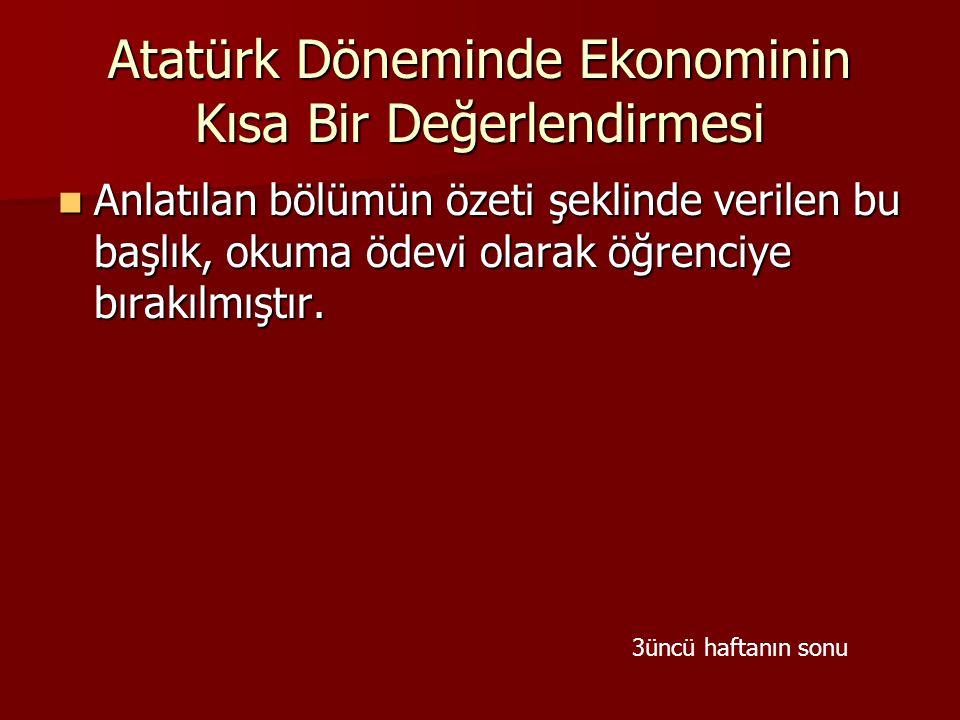 Atatürk Döneminde Ekonominin Kısa Bir Değerlendirmesi