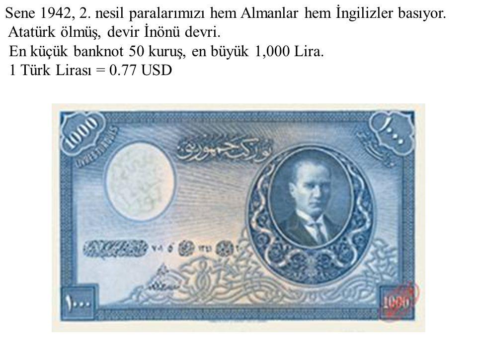 Sene 1942, 2. nesil paralarımızı hem Almanlar hem İngilizler basıyor