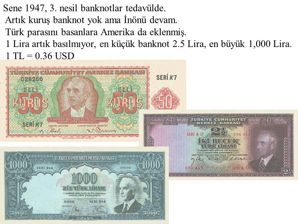 Sene 1947, 3. nesil banknotlar tedavülde
