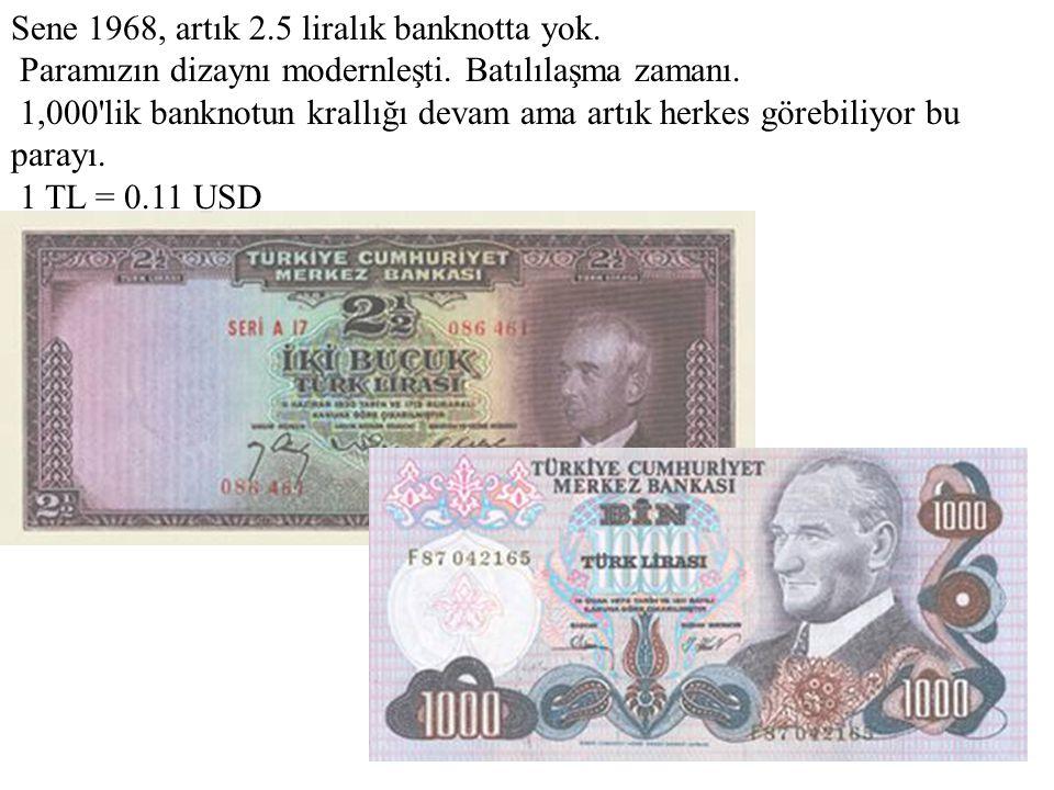 Sene 1968, artık 2. 5 liralık banknotta yok