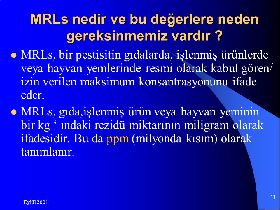 MRLs nedir ve bu değerlere neden gereksinmemiz vardır