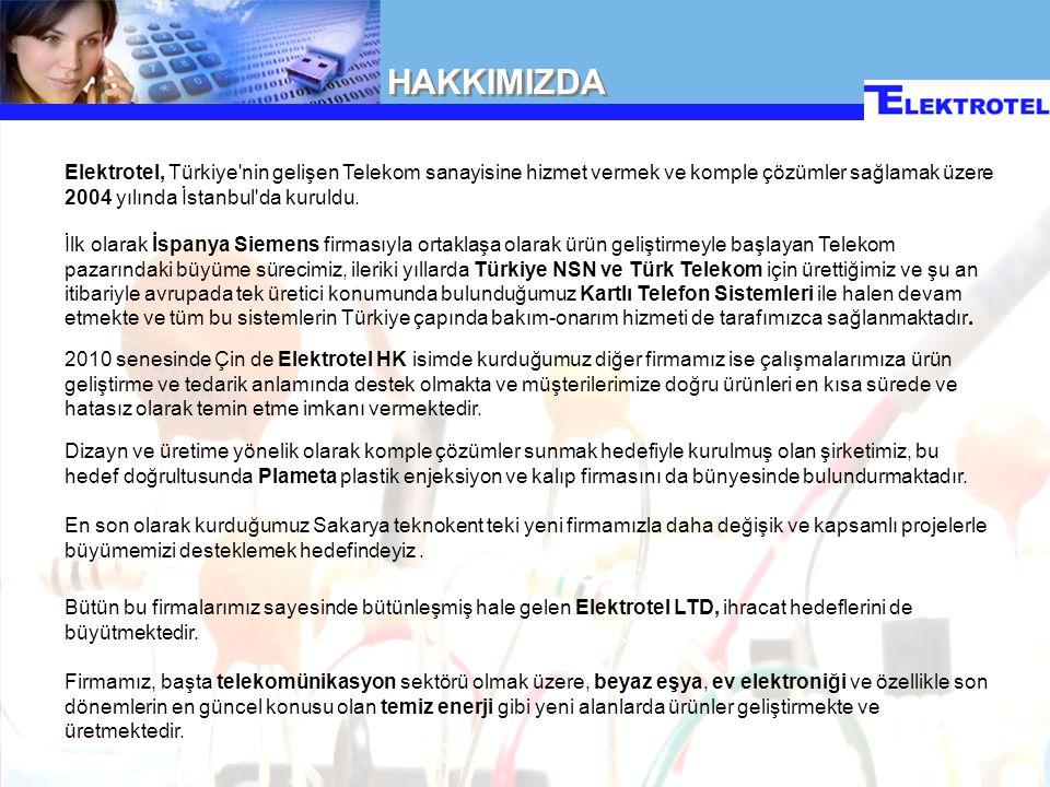 HAKKIMIZDA Elektrotel, Türkiye nin gelişen Telekom sanayisine hizmet vermek ve komple çözümler sağlamak üzere 2004 yılında İstanbul da kuruldu.