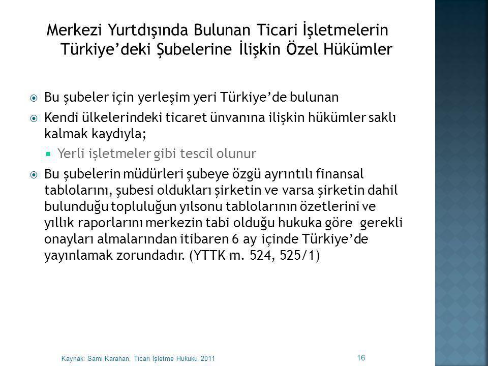 Merkezi Yurtdışında Bulunan Ticari İşletmelerin Türkiye'deki Şubelerine İlişkin Özel Hükümler