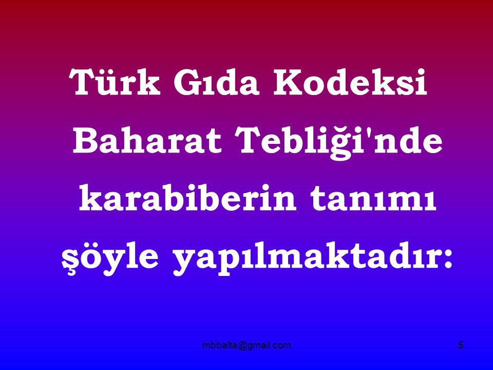 Türk Gıda Kodeksi Baharat Tebliği nde karabiberin tanımı şöyle yapılmaktadır: