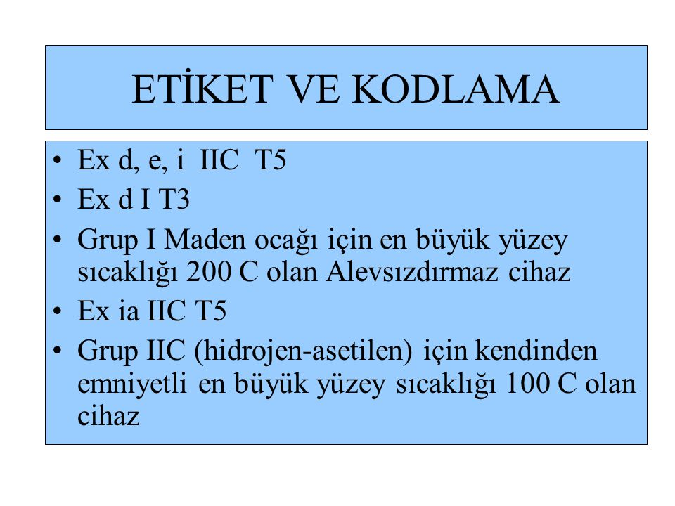 ETİKET VE KODLAMA Ex d, e, i IIC T5 Ex d I T3