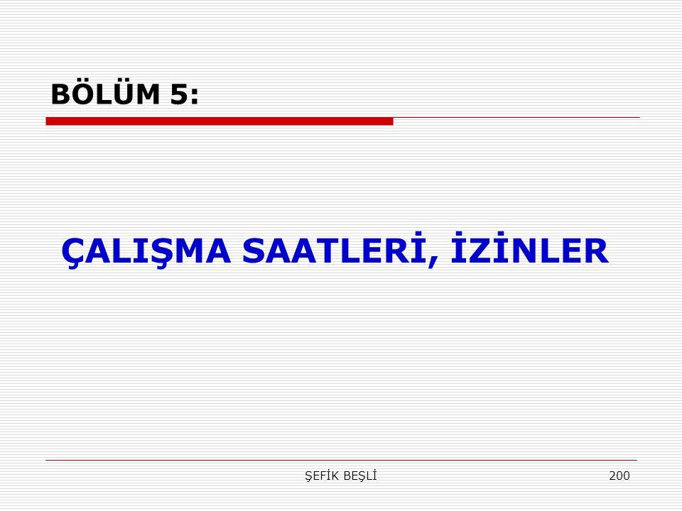 ÇALIŞMA SAATLERİ, İZİNLER