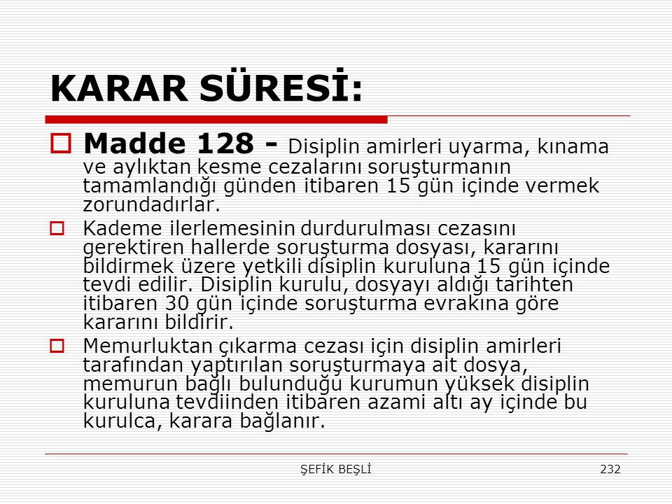 KARAR SÜRESİ: