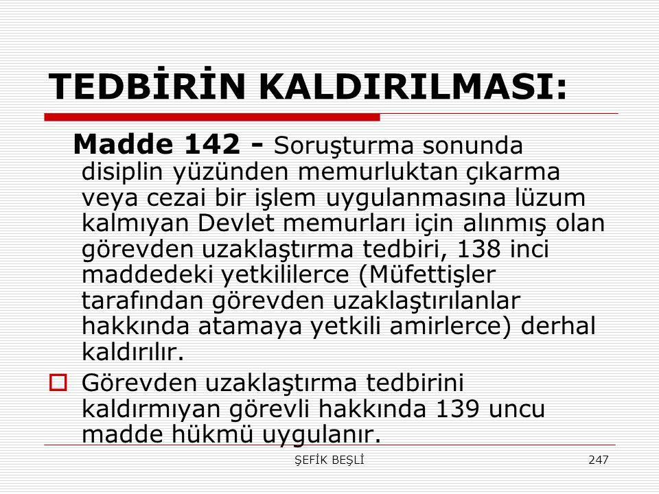TEDBİRİN KALDIRILMASI: