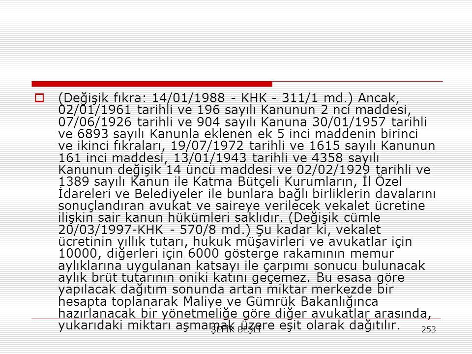 (Değişik fıkra: 14/01/1988 - KHK - 311/1 md