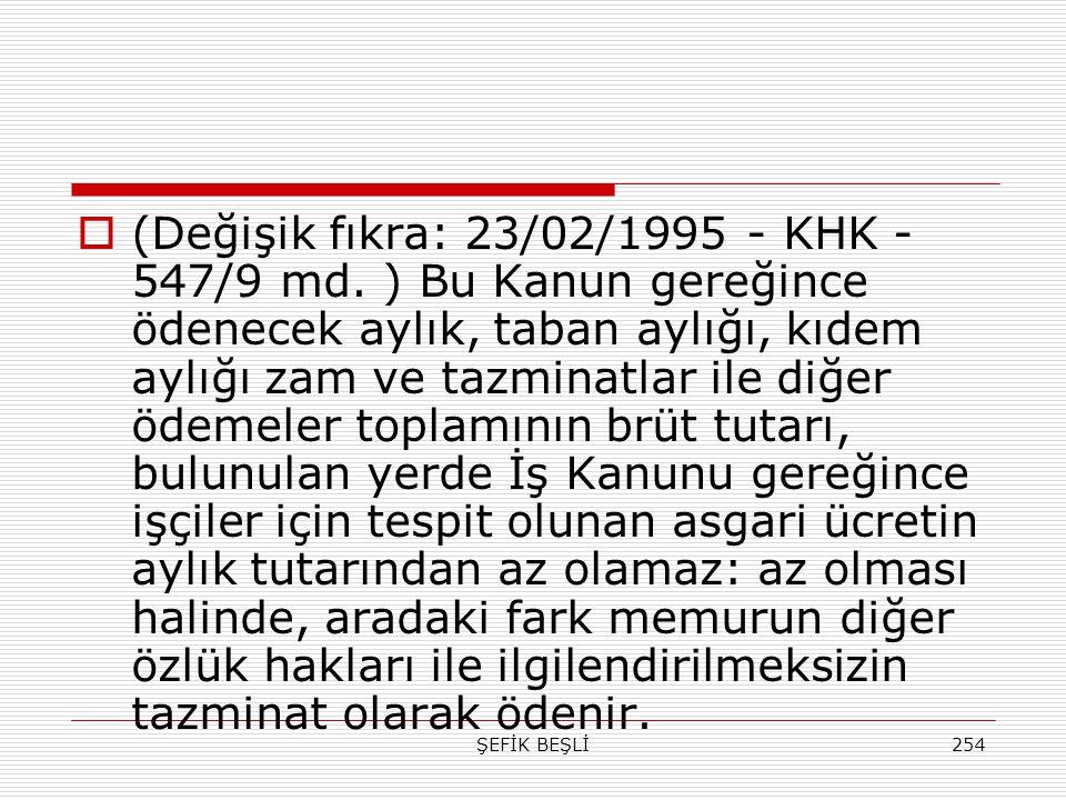 (Değişik fıkra: 23/02/1995 - KHK - 547/9 md