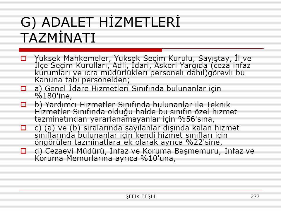 G) ADALET HİZMETLERİ TAZMİNATI