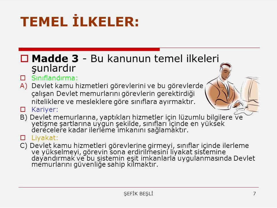 TEMEL İLKELER: Madde 3 - Bu kanunun temel ilkeleri şunlardır