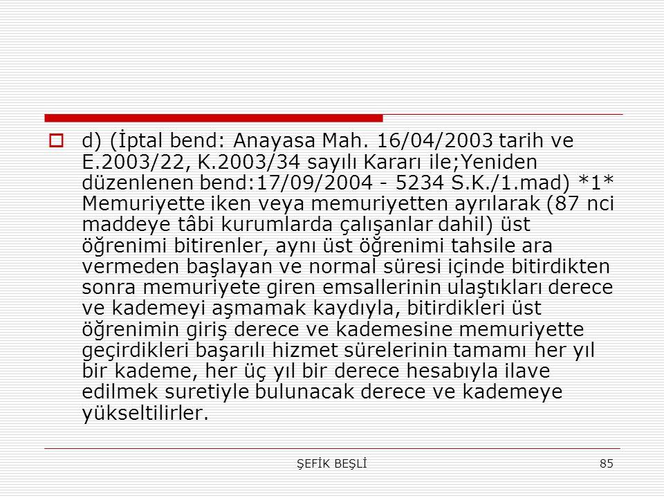 d) (İptal bend: Anayasa Mah. 16/04/2003 tarih ve E. 2003/22, K