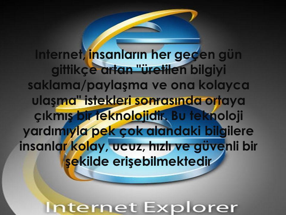 Internet, insanların her geçen gün gittikçe artan üretilen bilgiyi saklama/paylaşma ve ona kolayca ulaşma istekleri sonrasında ortaya çıkmış bir teknolojidir.